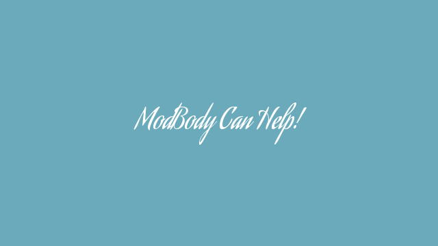 ModBody Can Help!