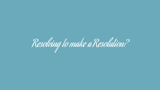 Resolving to make a Resolution?